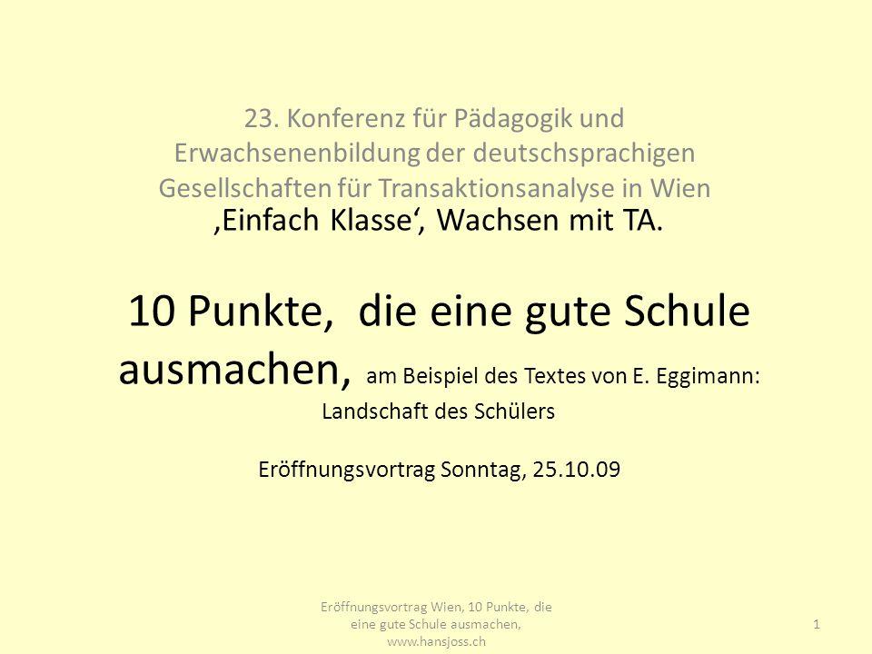 www.hansjoss.ch 23. Konferenz für Pädagogik und Erwachsenenbildung der deutschsprachigen Gesellschaften für Transaktionsanalyse in Wien.