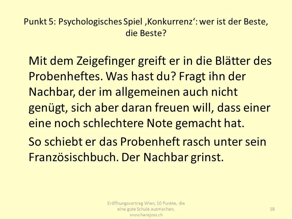www.hansjoss.ch Punkt 5: Psychologisches Spiel 'Konkurrenz': wer ist der Beste, die Beste