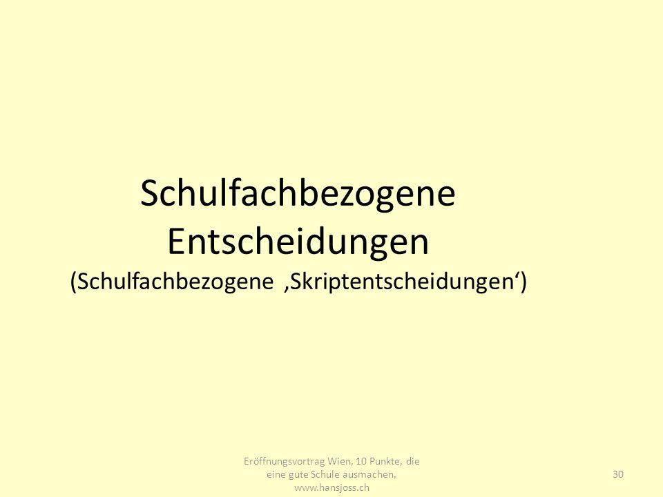 www.hansjoss.ch Schulfachbezogene Entscheidungen (Schulfachbezogene 'Skriptentscheidungen')