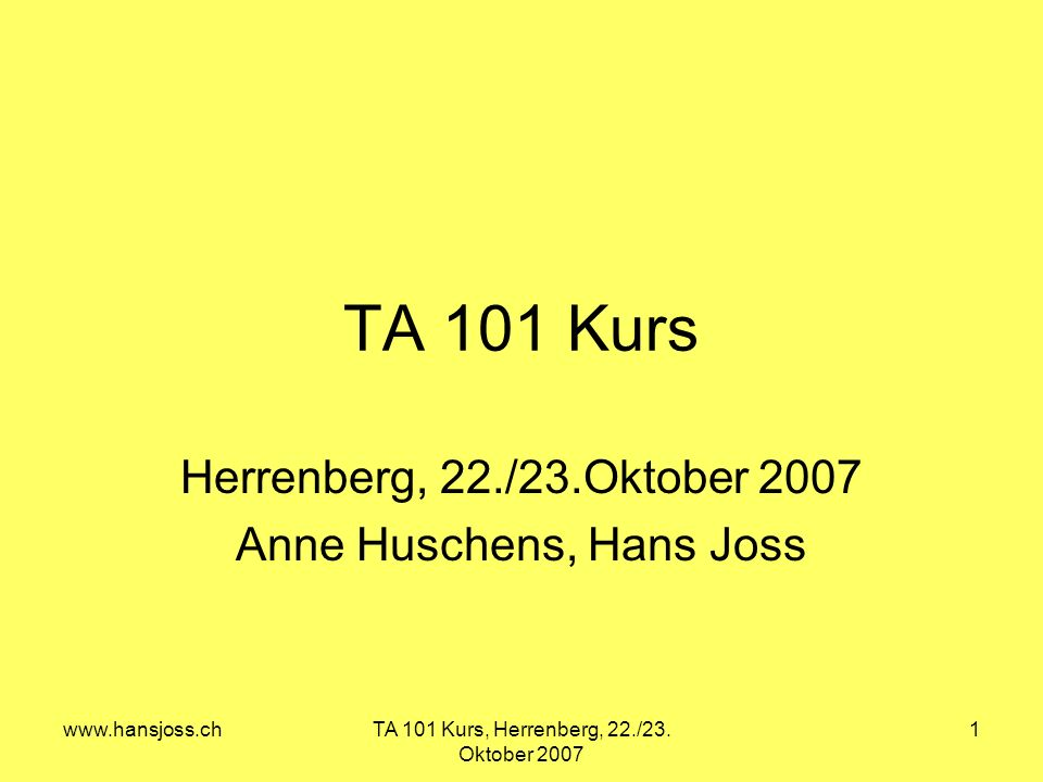 Herrenberg, 22./23.Oktober 2007 Anne Huschens, Hans Joss