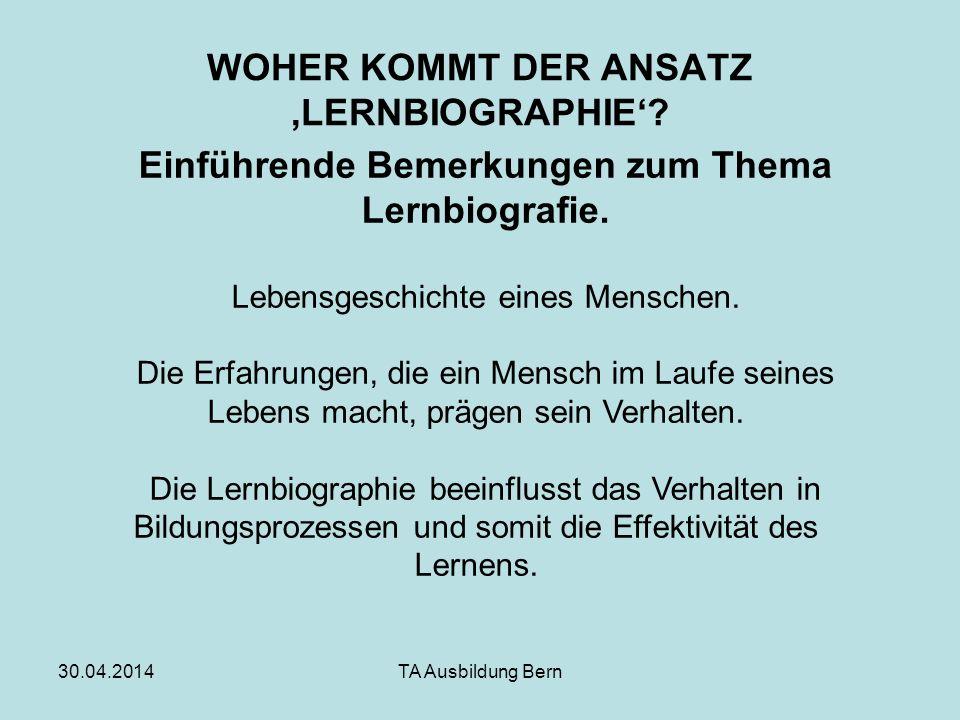 WOHER KOMMT DER ANSATZ 'LERNBIOGRAPHIE'