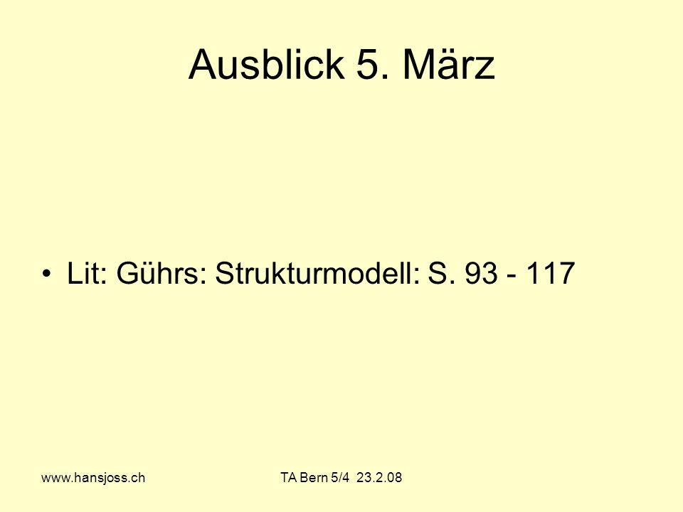 Ausblick 5. März Lit: Gührs: Strukturmodell: S. 93 - 117