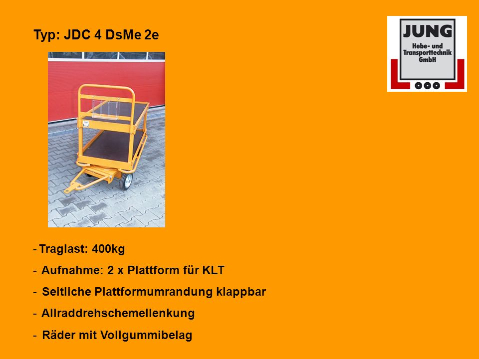 Typ: JDC 4 DsMe 2e Traglast: 400kg Aufnahme: 2 x Plattform für KLT