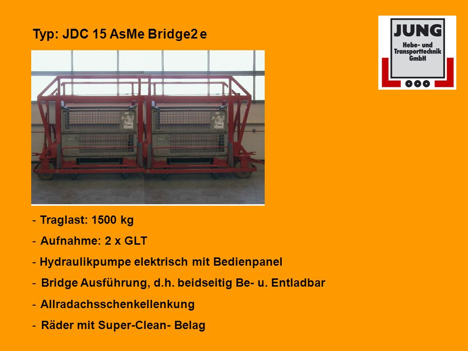 Typ: JDC 15 AsMe Bridge2 e - Traglast: 1500 kg Aufnahme: 2 x GLT