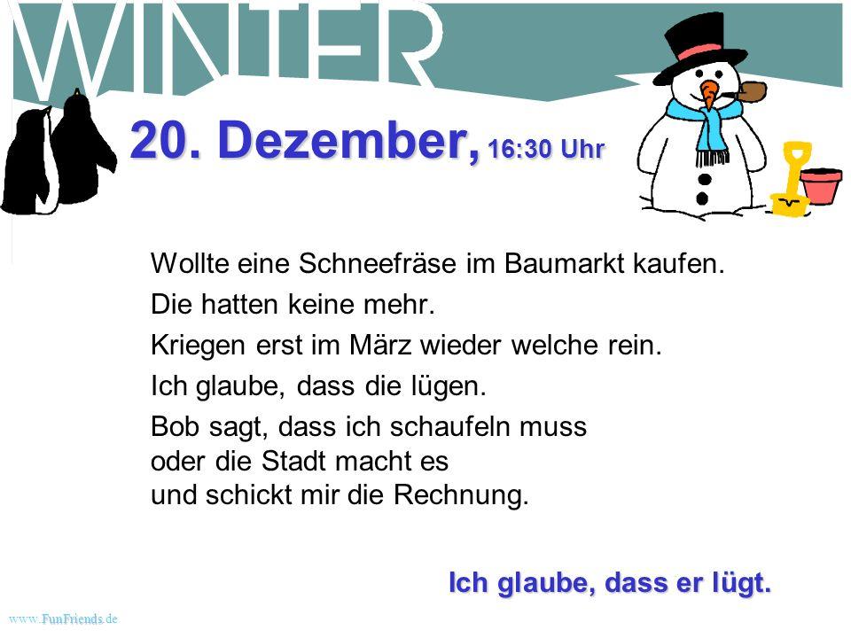 20. Dezember, 16:30 Uhr Wollte eine Schneefräse im Baumarkt kaufen.