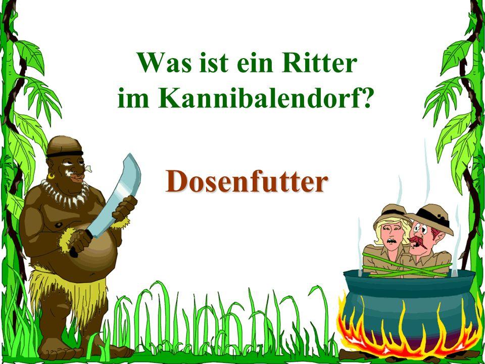 Was ist ein Ritter im Kannibalendorf