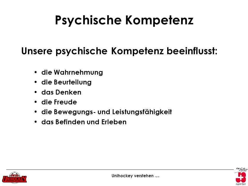 Psychische Kompetenz Unsere psychische Kompetenz beeinflusst: