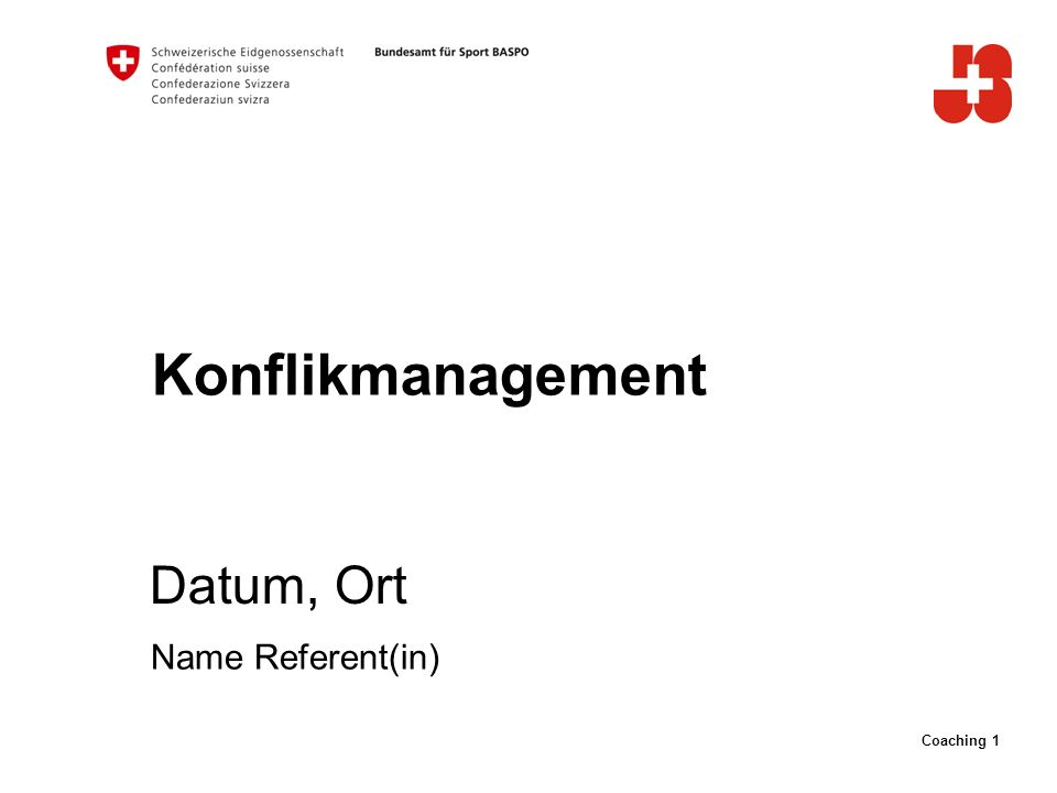 Konflikmanagement Datum, Ort Name Referent(in)
