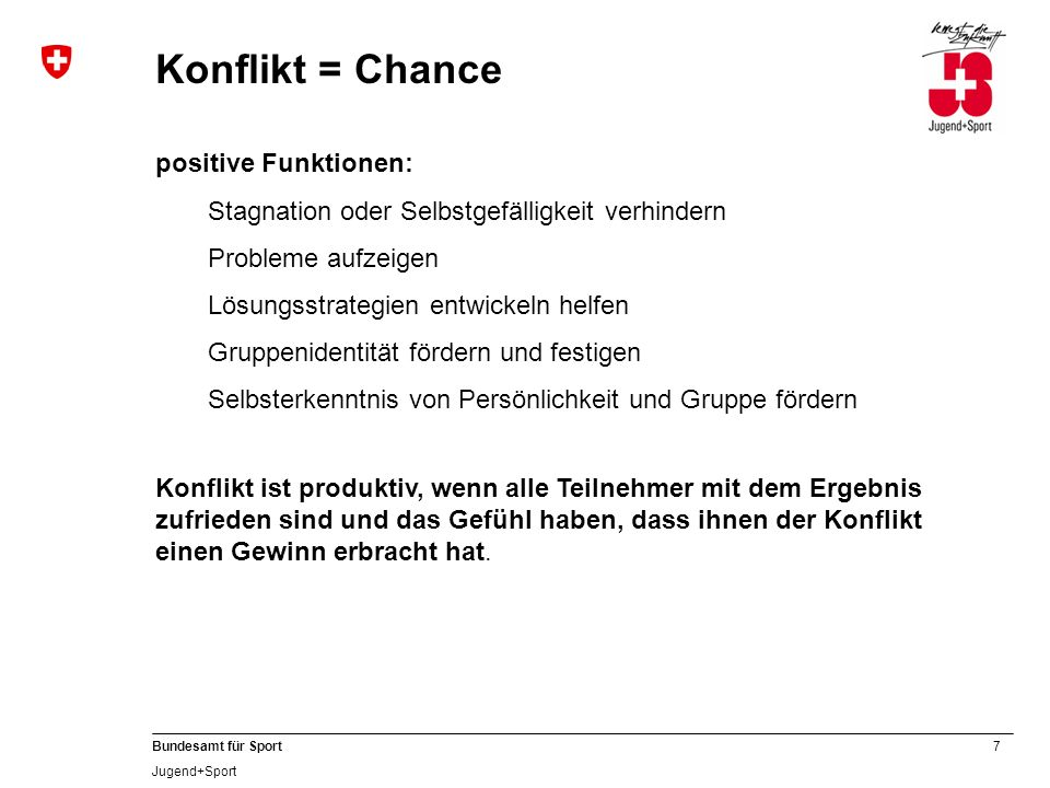 Konflikt = Chance positive Funktionen: