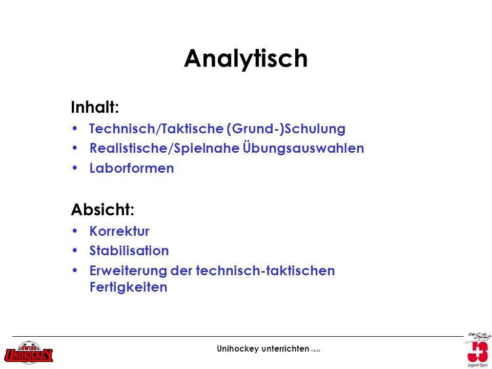 Analytisch Inhalt: Absicht: Technisch/Taktische (Grund-)Schulung