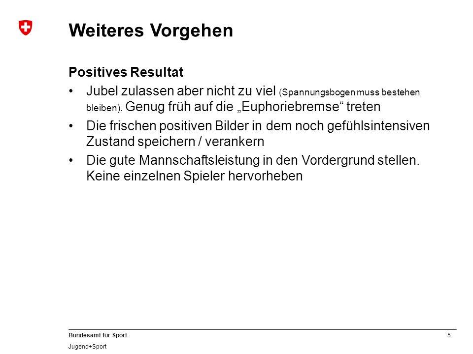 Weiteres Vorgehen Positives Resultat
