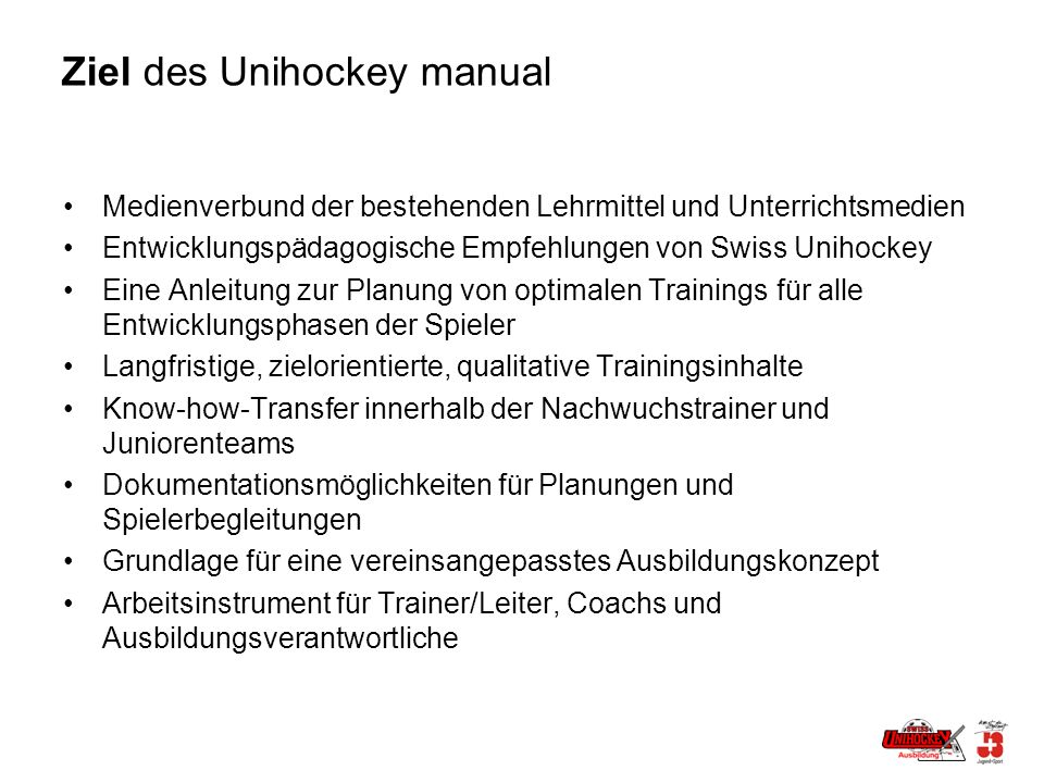Ziel des Unihockey manual