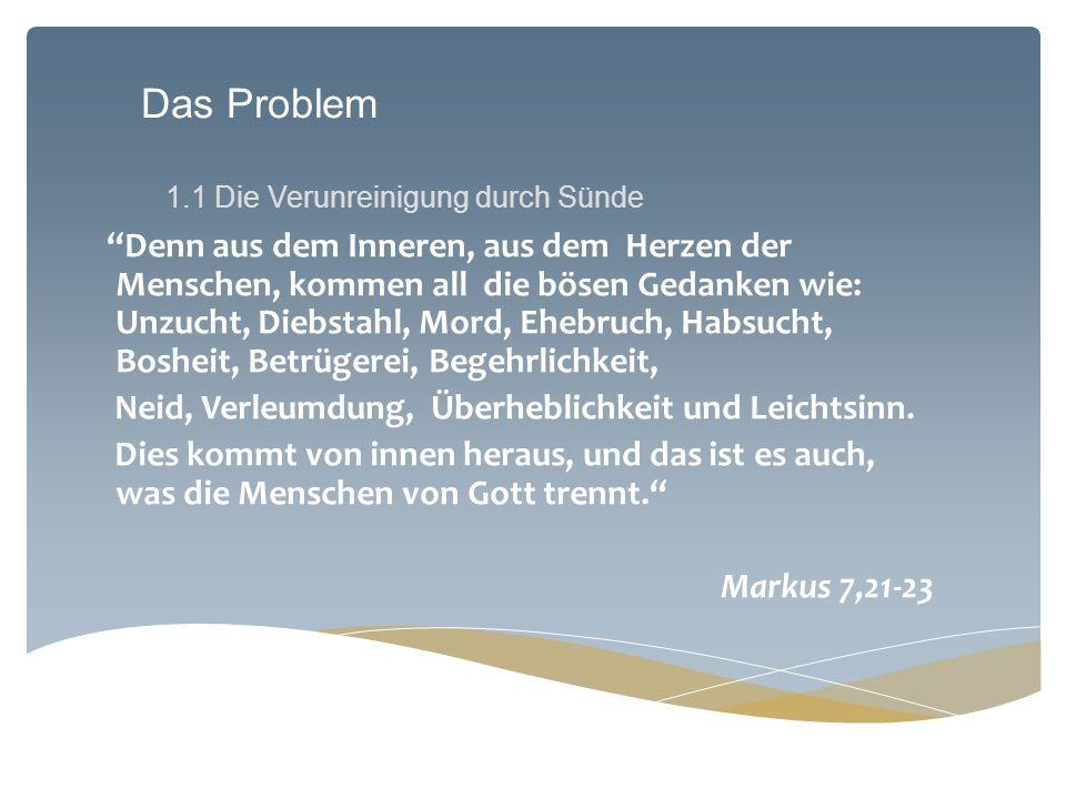 Das Problem 1.1 Die Verunreinigung durch Sünde.