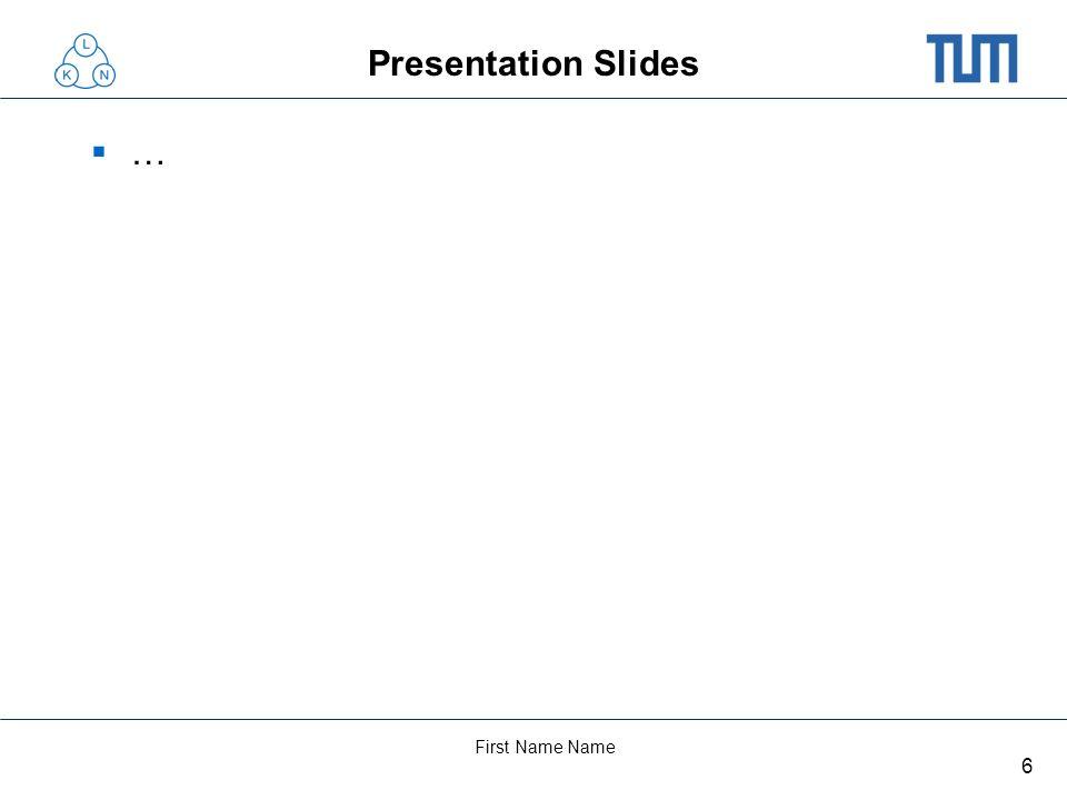Presentation Slides …