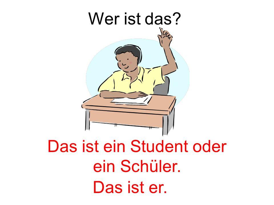 Das ist ein Student oder ein Schüler.