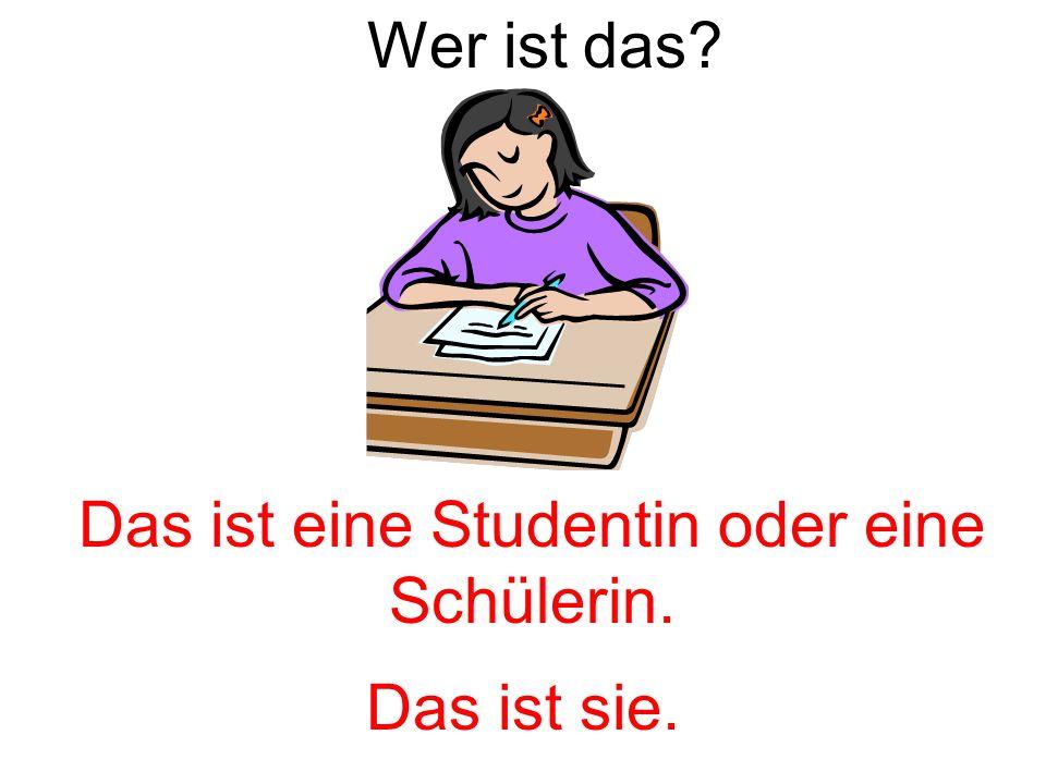Das ist eine Studentin oder eine Schülerin.