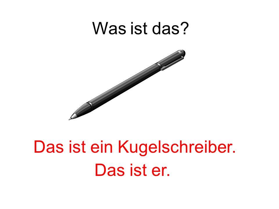 Das ist ein Kugelschreiber.
