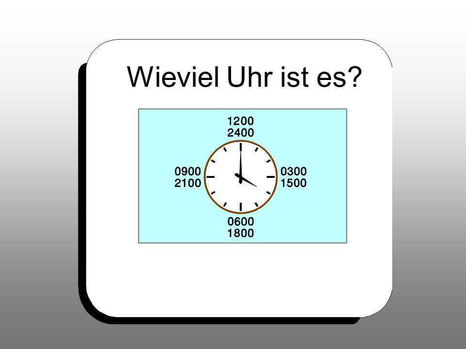 Wieviel Uhr ist es