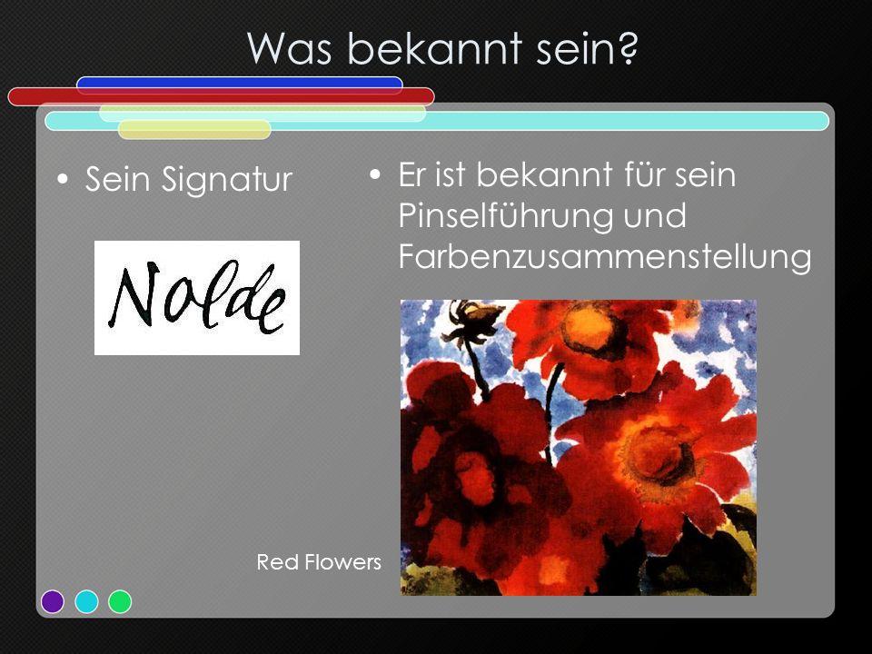 Was bekannt sein Er ist bekannt für sein Pinselführung und Farbenzusammenstellung. Sein Signatur.