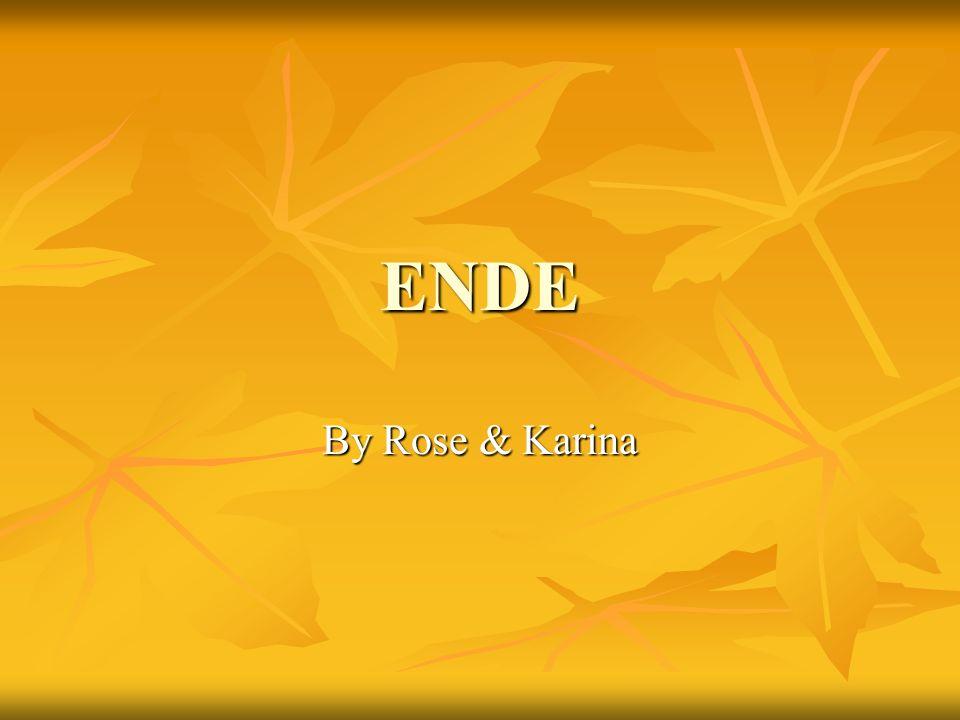 ENDE By Rose & Karina
