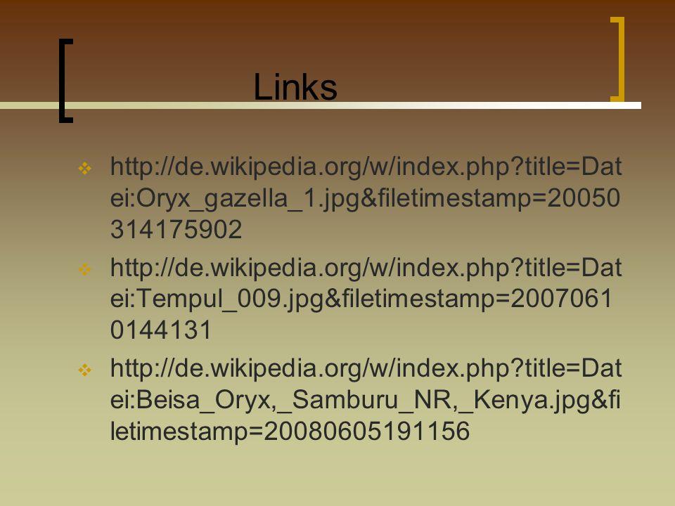 Links http://de.wikipedia.org/w/index.php title=Datei:Oryx_gazella_1.jpg&filetimestamp=20050314175902.