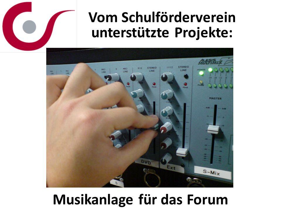 Vom Schulförderverein unterstützte Projekte: Musikanlage für das Forum