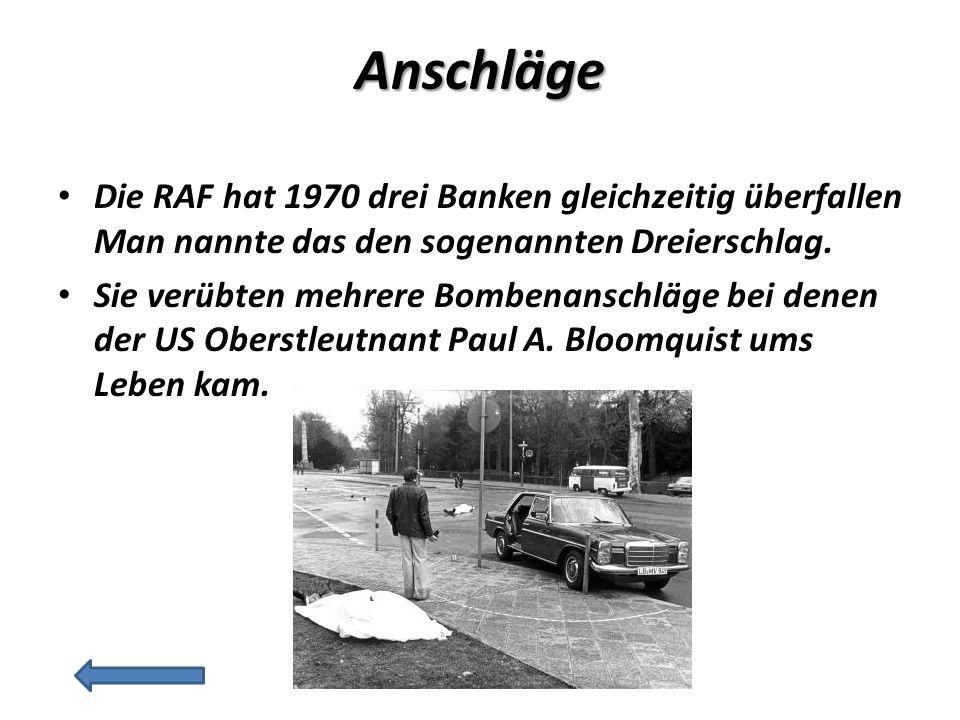 Anschläge Die RAF hat 1970 drei Banken gleichzeitig überfallen Man nannte das den sogenannten Dreierschlag.