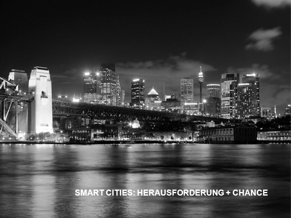 SMART CITIES: HERAUSFORDERUNG + CHANCE