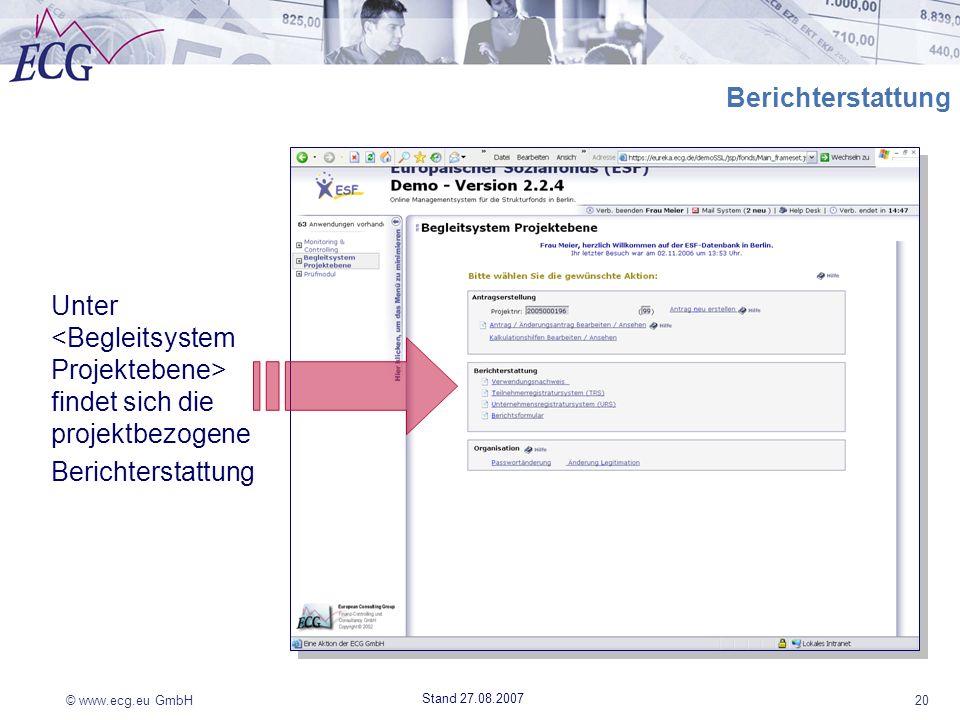 Berichterstattung Unter <Begleitsystem Projektebene> findet sich die projektbezogene. Berichterstattung.