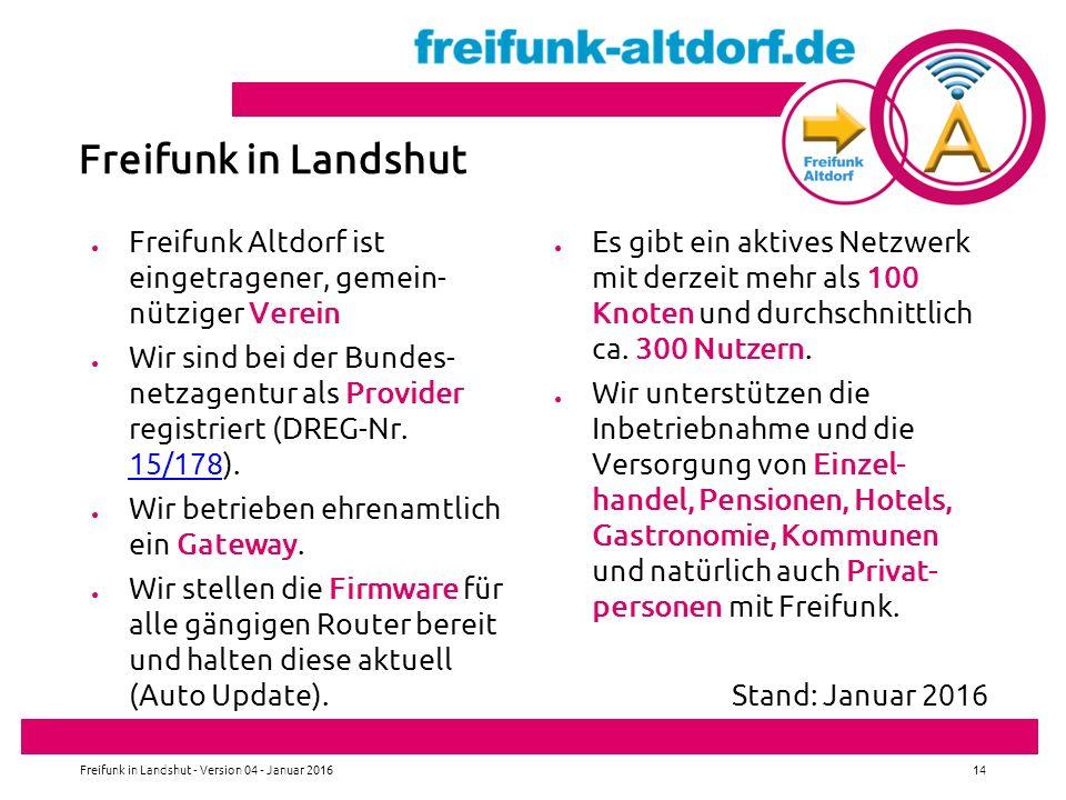 Freifunk in Landshut Freifunk Altdorf ist eingetragener, gemein- nütziger Verein.