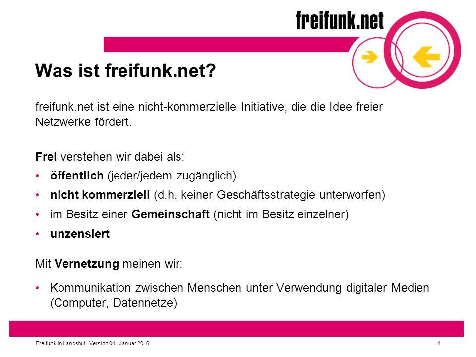 Was ist freifunk.net freifunk.net ist eine nicht-kommerzielle Initiative, die die Idee freier Netzwerke fördert.