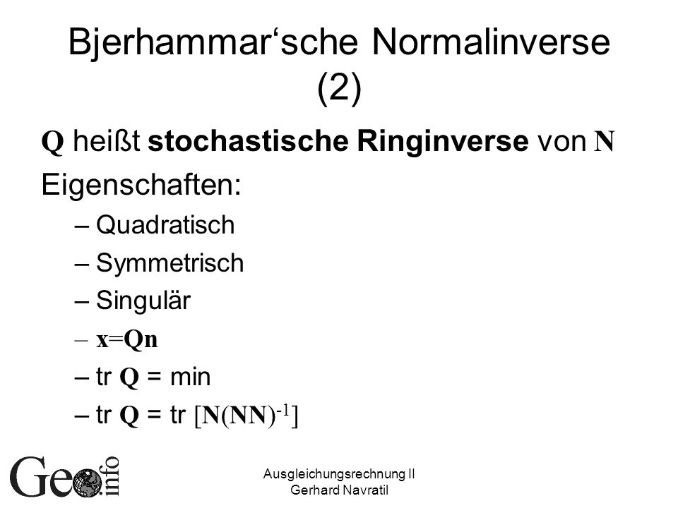 Bjerhammar'sche Normalinverse (2)