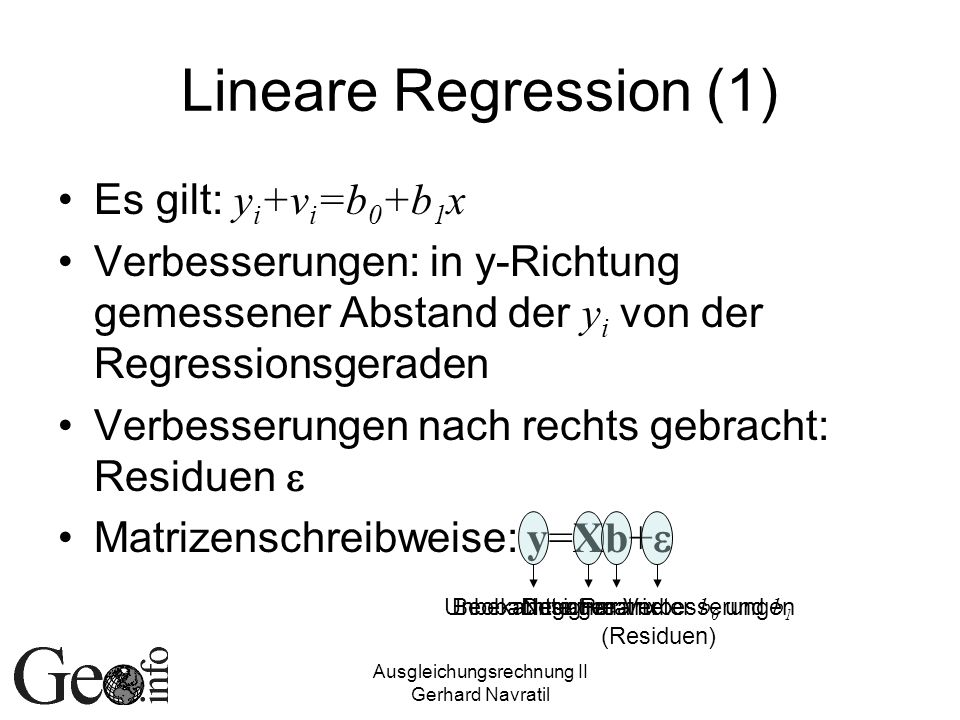 Lineare Regression (1) Es gilt: yi+vi=b0+b1x