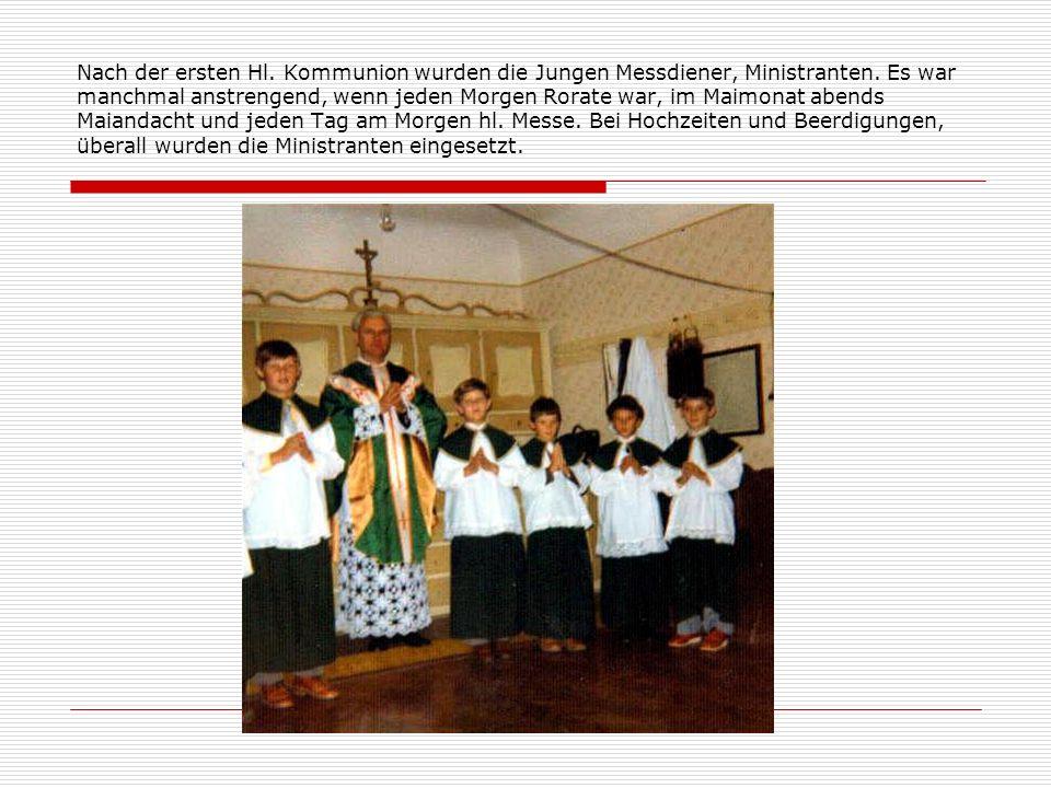 Nach der ersten Hl. Kommunion wurden die Jungen Messdiener, Ministranten.
