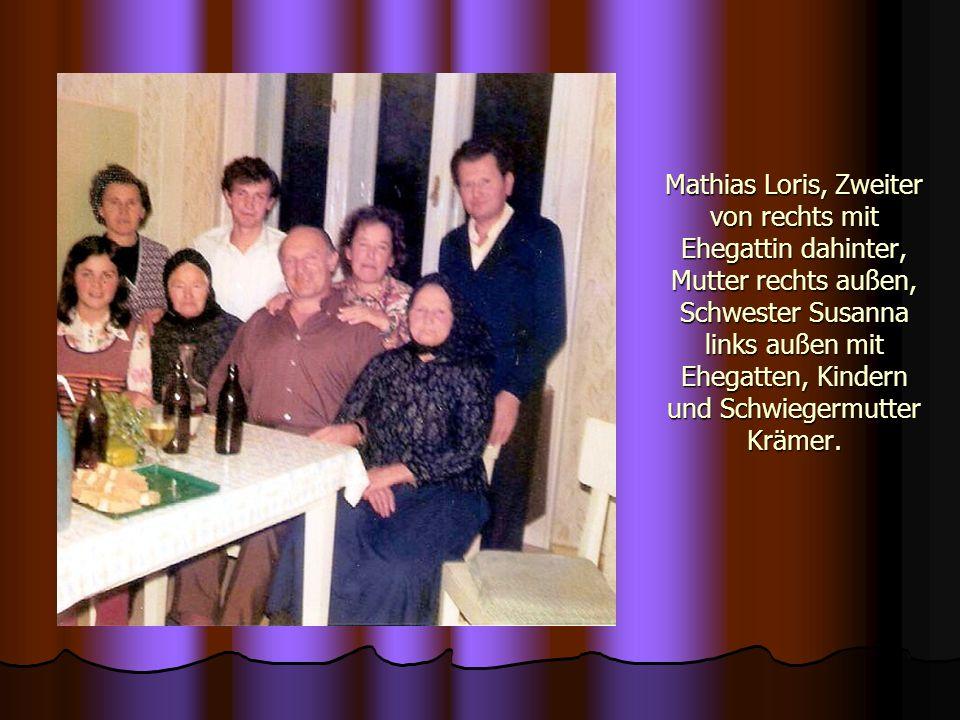 Mathias Loris, Zweiter von rechts mit Ehegattin dahinter, Mutter rechts außen, Schwester Susanna links außen mit Ehegatten, Kindern und Schwiegermutter Krämer.