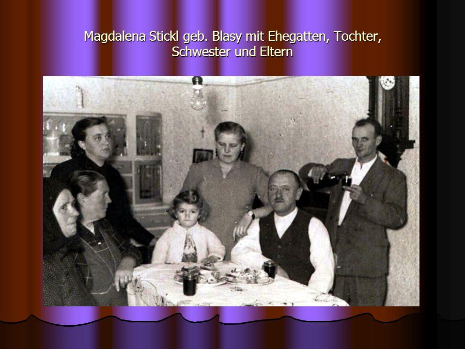 Magdalena Stickl geb. Blasy mit Ehegatten, Tochter, Schwester und Eltern