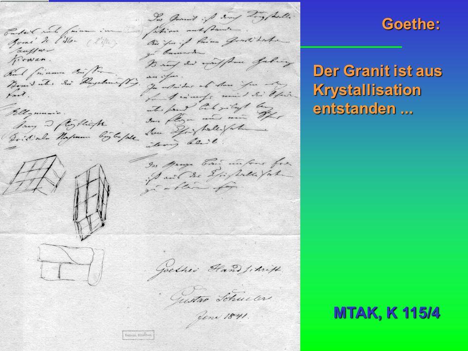 Goethe: Der Granit ist aus Krystallisation entstanden ... MTAK, K 115/4