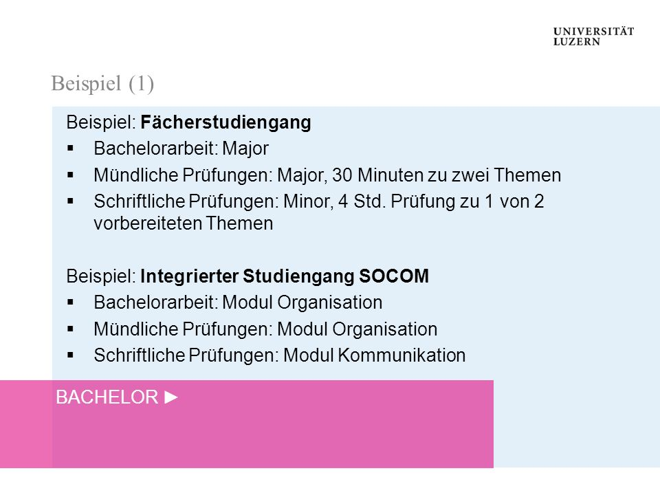 Beispiel (1) Beispiel: Fächerstudiengang Bachelorarbeit: Major