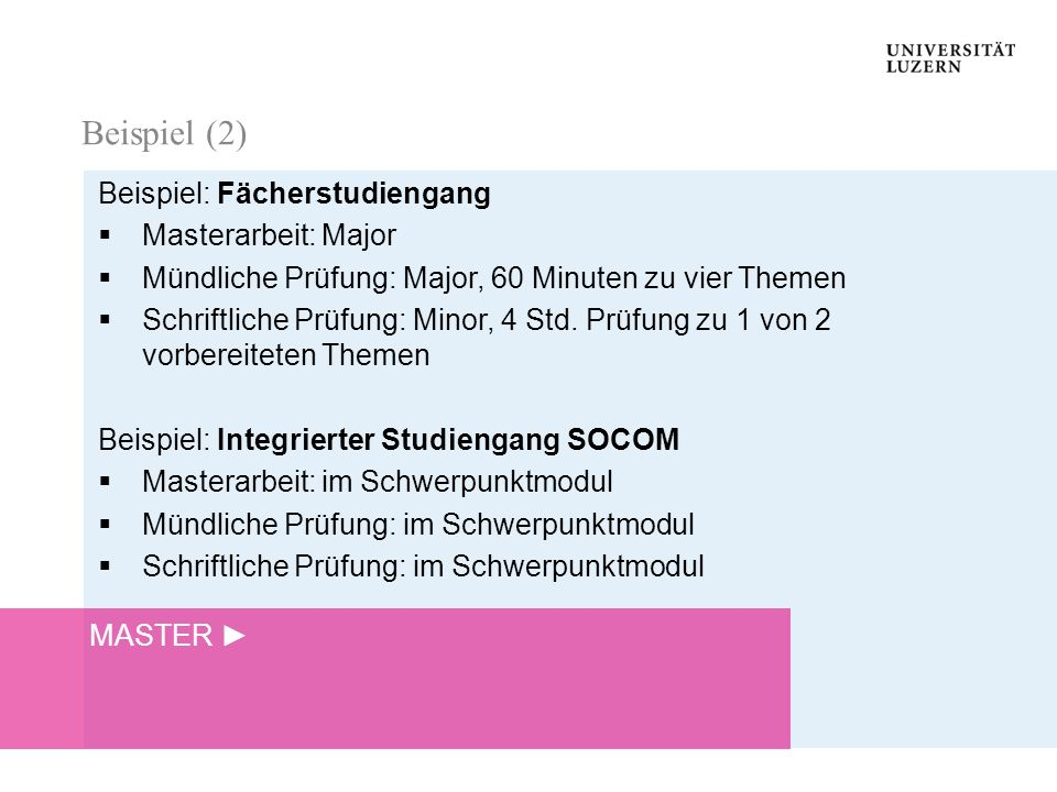 Beispiel (2) Beispiel: Fächerstudiengang Masterarbeit: Major