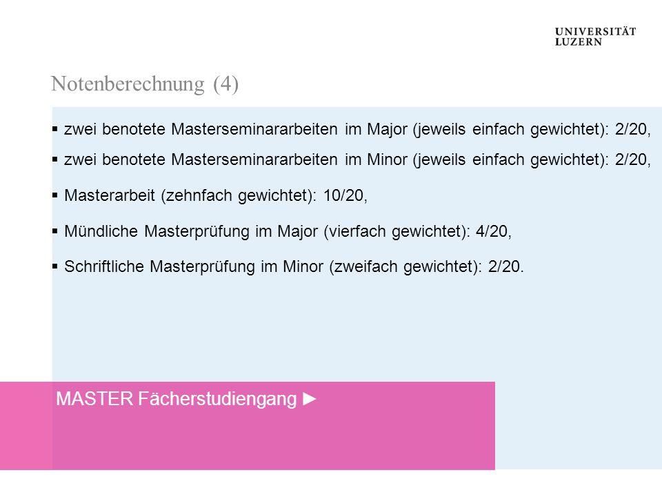 Notenberechnung (4) MASTER Fächerstudiengang ►