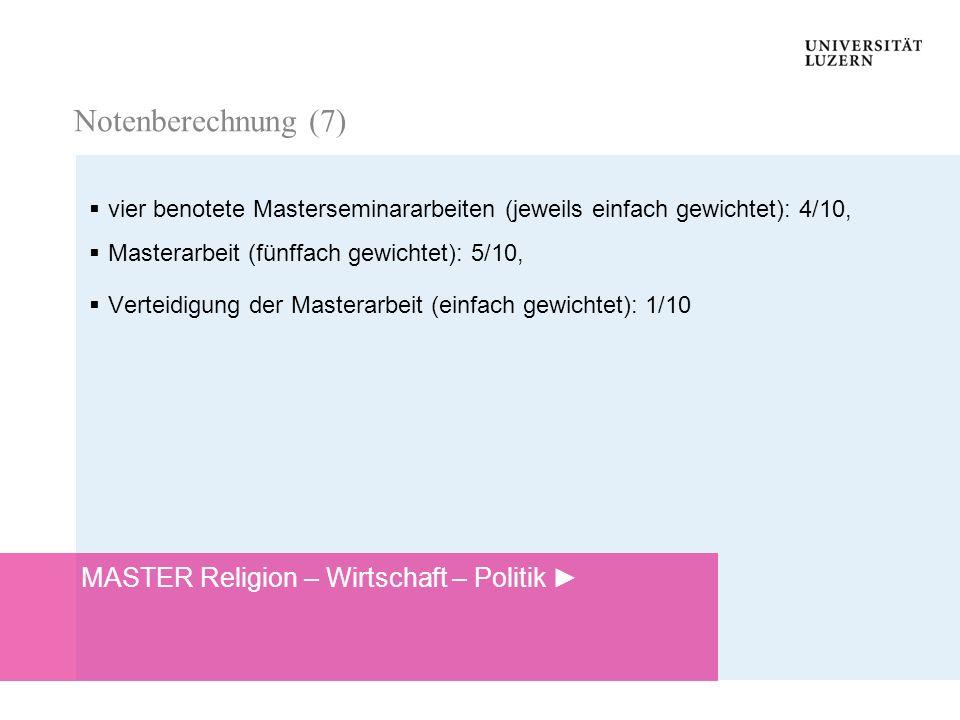 Notenberechnung (7) MASTER Religion – Wirtschaft – Politik ►