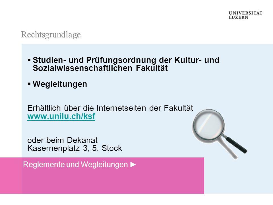 Rechtsgrundlage Rechtsgrundlage. Studien- und Prüfungsordnung der Kultur- und Sozialwissenschaftlichen Fakultät.