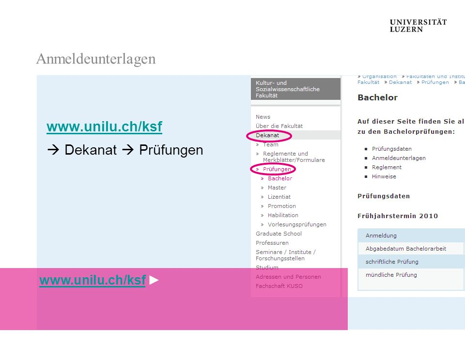 Anmeldeunterlagen www.unilu.ch/ksf  Dekanat  Prüfungen
