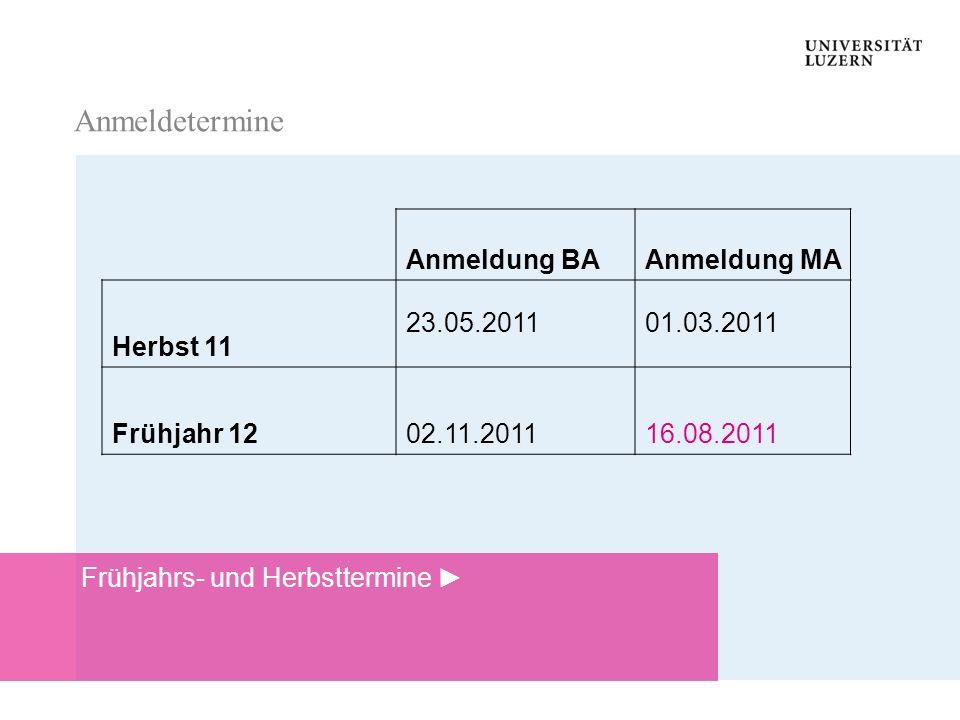 Anmeldetermine Anmeldung BA Anmeldung MA Herbst 11 23.05.2011