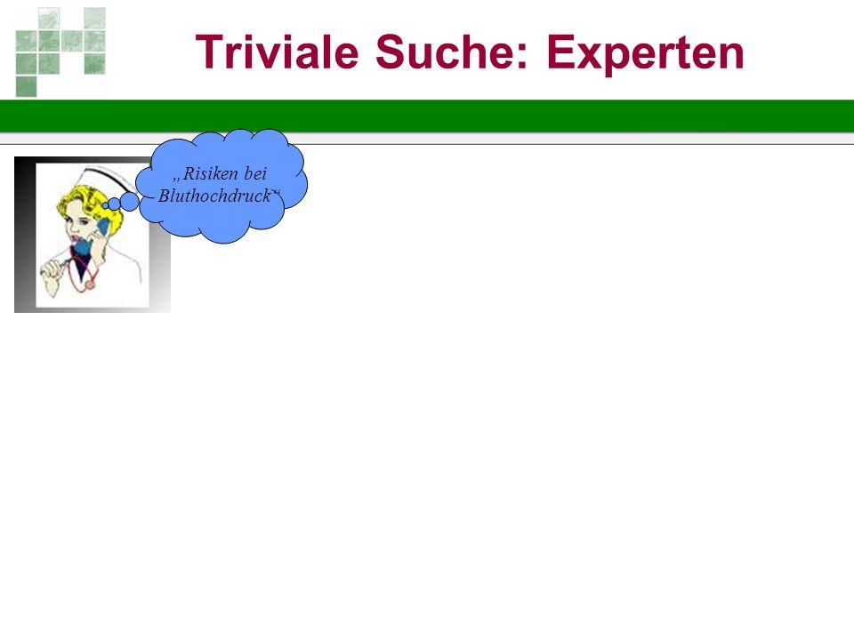 Triviale Suche: Experten