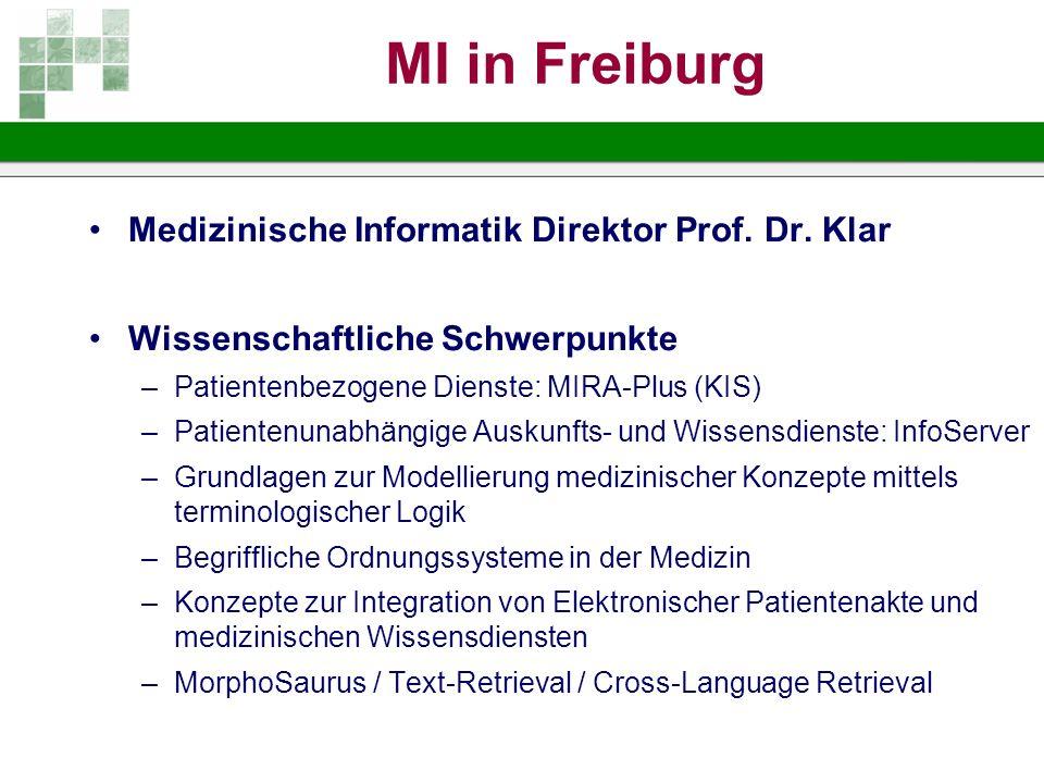 MI in Freiburg Medizinische Informatik Direktor Prof. Dr. Klar