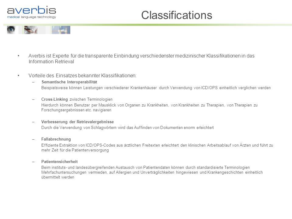 Classifications Averbis ist Experte für die transparente Einbindung verschiedenster medizinischer Klassifikationen in das Information Retrieval.