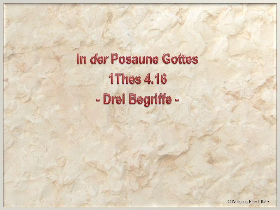 In der Posaune Gottes 1Thes 4.16 - Drei Begriffe -