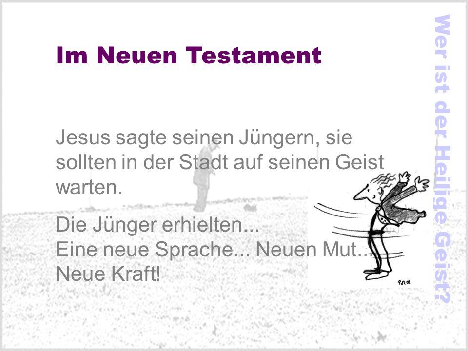 Im Neuen Testament Wer ist der Heilige Geist