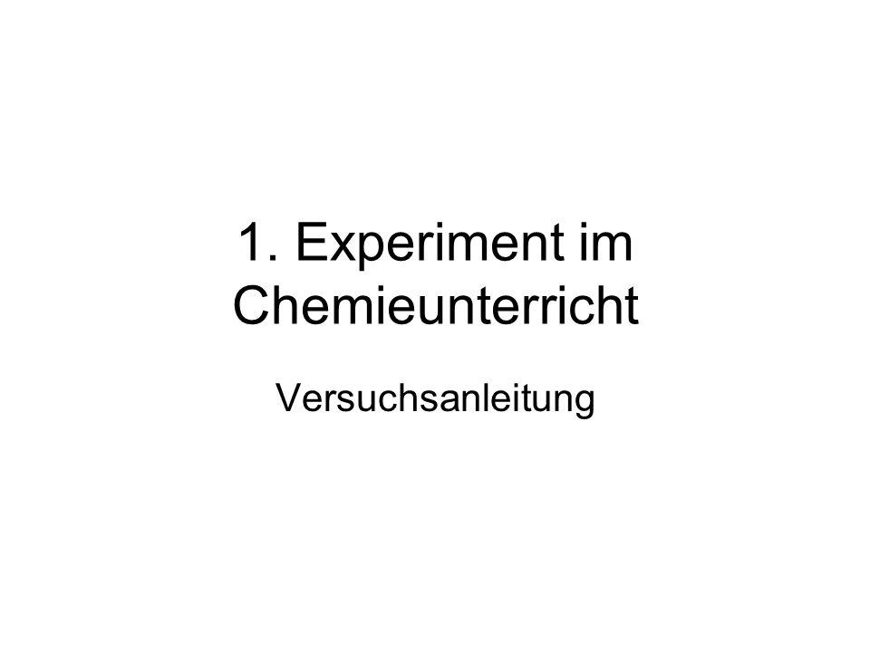 1. Experiment im Chemieunterricht